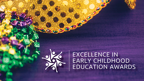 Finalists announced for Excellence in Early Childhood Education Awards!  Event rescheduled to 2022