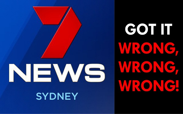 Channel 7 News Got It Wrong